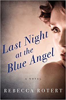 cover: Last Night at the Blue Angel by Rebecca Rotert