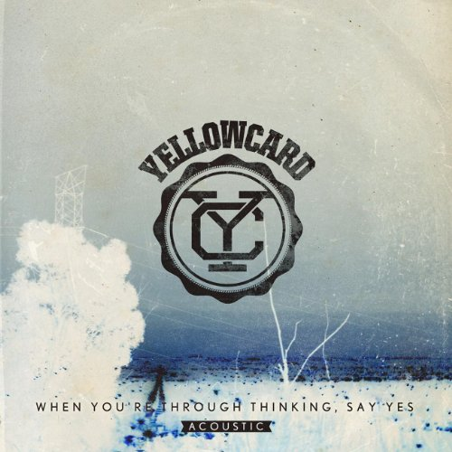 Yellowcard-When Youre Through Thinking Say Yes Acoustic-CD-FLAC-2011-CHS Download