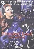 Skeletal Family - Promised Land [2007] [DVD]