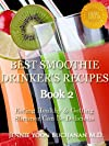 Best Smoothie Drinker's Recipes Book 2 (Eating Healthy & Getting Slimmer Can Be Delicious)