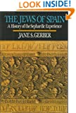 The Jews of Spain: A History of the Sephardic Experience