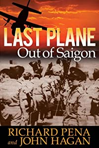 Last Plane Out Of Saigon by Richard Pena ebook deal