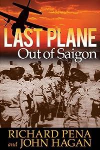 Last Plane Out Of Saigon by Richard Pena ebook deal
