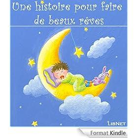 Une histoire pour faire de beaux r�ves: 24 histoires courtes � lire ou �couter avant de se coucher