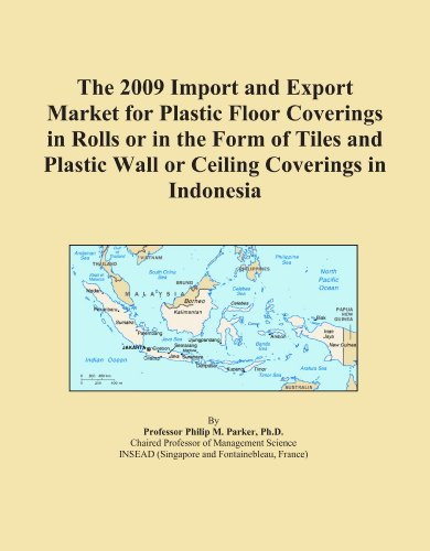 The 2009 Import and Export Market for Plastic Floor Coverings in Rolls or in the Form of Tiles and Plastic Wall or Ceiling Coverings in Indonesia