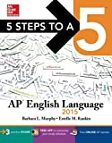 img - for 5 Steps to a 5 AP English Language, 2015 Edition (5 Steps to a 5 on the Advanced Placement Examinations Series) book / textbook / text book