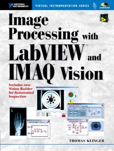 Image Processing with LabVIEW and IMAQ Vision, by Thomas Klinger