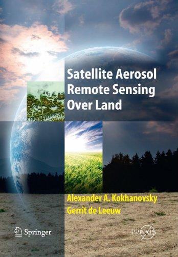 Satellite Aerosol Remote Sensing Over Land (Springer Praxis Books)