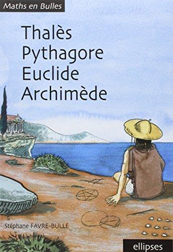 thales-pythagore-euclide-archimede