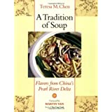 A Tradition of Soup: Flavors from China's Pearl River Delta ~ Teresa M. Chen