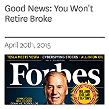 Good News: You Won't Retire Broke (       UNABRIDGED) by Steve Forbes Narrated by Ken Borgers