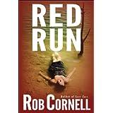 Red Run: A Thriller ~ Rob Cornell