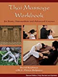 Thai Massage Workbook: Basic and Advanced Courses