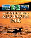 By Michael Runtz - The Explorer's Guide to Algonquin Park (Rev Exp)