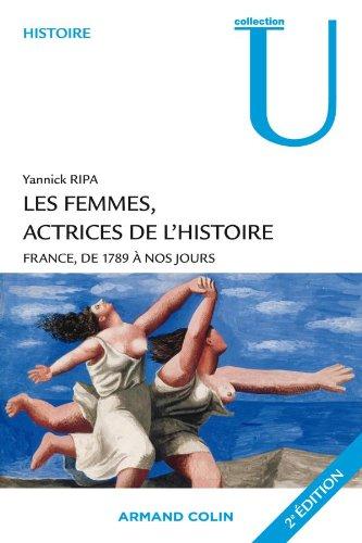 Les femmes, actrices de l'Histoire: France, de 1789 à nos jours