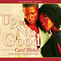 Up to No Good Audiobook by Carl Weber