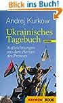 Ukrainisches Tagebuch: Aufzeichnungen...