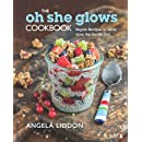 Oh She Glows Cookbook,The: Vegan Recipes To Glow From The...