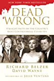 Dead Wrong: Straight Facts on the Countrys Most Controversial Cover-Ups