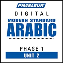 Arabic (Modern Standard) Phase 1, Unit 02: Learn to Speak and Understand Modern Standard Arabic with Pimsleur Language Programs  by Pimsleur Narrated by uncredited