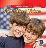 I Am a Good Citizen (Kids of Character)