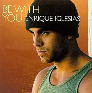 Be With You / Solo Me Importas Tu