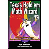 Texas Hold'Em Math Wizard - Black And White Version: The Must-Have Gambling & Poker Guide For Players Of All Card Games ~ Ryan Wade Brown