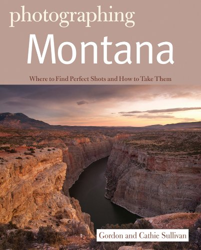 Photographing Montana (Photographer's Guides)