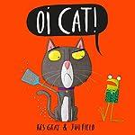 Oi Cat! | Kes Gray
