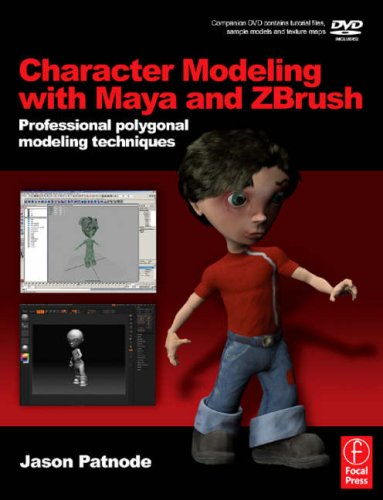 Character Modeling with Maya and ZBrush Professional polygonal modeling techniques