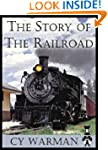 The Story Of The Railroad (Illustrated)
