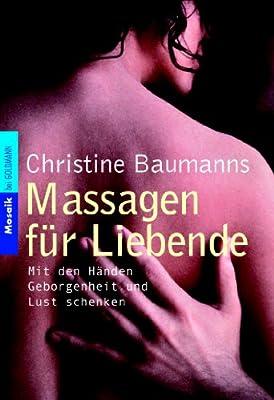 Massagen für Liebende: Mit den Händen Geborgenheit und Lust schenken