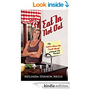 Eat In, Not Out: The Learn-How-to-Cook Book, Without the Recipes