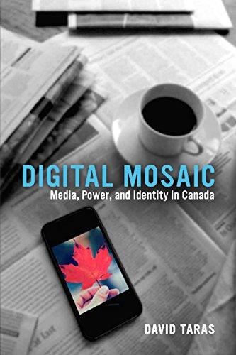 Digital Mosaic: Media, Power, and Identity in Canada