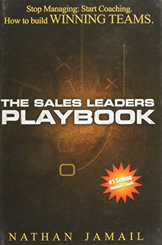 The Sales Leaders Playbook: Stop Managing, Start Coaching, Jamail, Nathan