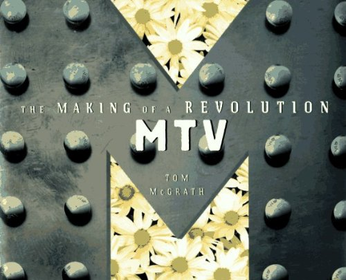 mtv-the-making-of-a-revolution-by-tom-mcgrath-1996-03-02