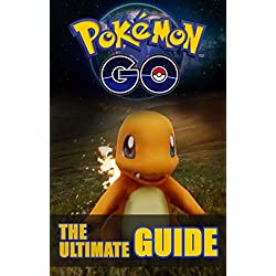 Pokemon Go: The Ultimate Guide: Pokemon Go Guide (Android, iOS, Secrets, Tips, Tricks, Hints)