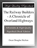 img - for The Railway Builders - A Chronicle of Overland Highways book / textbook / text book
