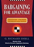 img - for Bargaining for Advantage : Negotiation Strategies for Reasonable People by Shell, G. Richard (1999) Hardcover book / textbook / text book