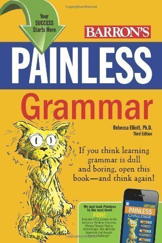 Painless Grammar (Barron's Painless) 3rd (third) Revised Edition by Rebecca Elliot published by Barron's Educational Series Inc.,U.S. (2011)