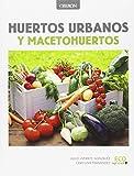img - for Huertos urbanos y macetohuertos book / textbook / text book