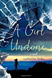 A Girl Undone: A Novel (The Girl Called Fearless Series)