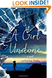 A Girl Undone: A Novel (The Girl Called Fearless Series)