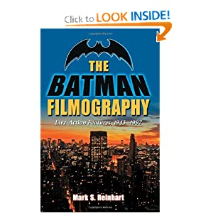 The Batman Filmography: Live-Action Features, 1943-1997 by Mark S. Reinhart