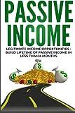 Passive Income: Legitimate Income Opportunities - Build Lifetime of Passive