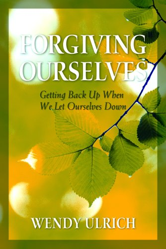 Forgiving Ourselves: Wendy Ulrich: 9781590388570: Amazon.com: Books