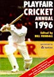 Playfair Cricket Annual 1996 (NatWest) Bill Frindall