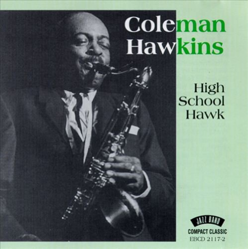 Coleman Hawkins - High School Hawk - Zortam Music