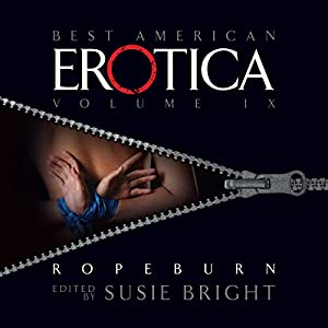 The Best American Erotica, Volume 9: Ropeburn Audiobook