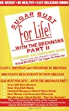 Sugar Bust for Life!...with the Brennans Part II